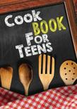 Cookbook for Teens