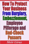 How to Protect your Business from Burglary, Embezzlement, Employee Pilferage and Bad-Check Passers