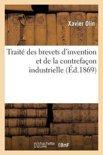 Traite Des Brevets D'Invention Et de La Contrefacon Industrielle