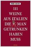 - 111 Weine aus Italien, die man getrunken haben muss