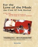 For The Love For Music;The Club 47