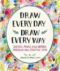 Draw Every Day, Draw Every Way