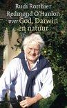 Redmond O'Hanlon over God, Darwin en natuur