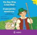 The Boy Who Cried Wolf/El Pastorcito Mentiroso: A Retelling of Aesop's Fable/Version de La Fabula de Esopo