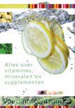 Weet wat je eet - Alles over vitamines, mineralen en supplementen
