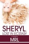 Sheryl, Lost in Ecstasy