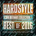 Hardstyle The Ultimate Collection -  Best Of 2016