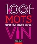 Antoine Lebegue - 1001 mots pour tout savoir sur le vin