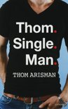 Thom. Single. Man