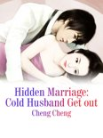 Hidden Marriage: Cold Husband Get out