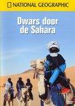 National Geographic - Dwars Door De Sahara
