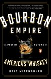 Reid Mitenbuler - Bourbon Empire