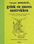 Feel good - Geluk en succes aantrekken