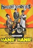 Heideroosjes - Manie! Manie!
