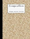 Composition: Wide ruled education composition notebook for students and teachers at school, college or home - Gold glitter effect c