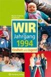 Wir vom Jahrgang 1994. Kindheit und Jugend