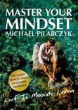 Master your Minset - Michael Pilarczyk