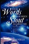 Your Words Have Been Stout Against Me