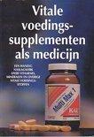 Vitale voedingssupplementen als medicijn