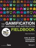 The Gamification of Learning and Instruction Fieldbook