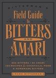 Mark Bitterman - Bitterman's Field Guide to Bitters & Amari