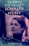 Loyalty to the Hunt