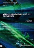 D.M. Hellendoorn boek Verbeelding bouwbesluit 2012 bouwfysica 2016-2017 Paperback 9,2E+15
