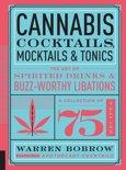 Warren Bobrow - Cannabis Cocktails, Mocktails, and Tonics