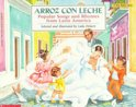 Arroz Con Leche: Popular Songs and Rhymes from Latin America: (Bilingual)