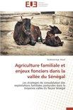 Agriculture Familiale Et Enjeux Fonciers Dans La Vallee Du Senegal
