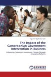 The Impact of the Cameroonian Government Intervention in Business