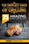 The Simplest Ways to Make the Best of Grilling