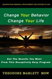 Change Your Behavior - Change Your Life: Changes for Personal Development and Success in Life