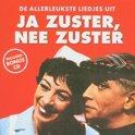 De Allerleukste Liedjes Uit Ja Zuster, Nee Zuster