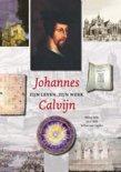 Johannes Calvijn zijn leven en werk