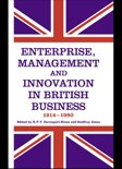 Enterprise, Management and Innovation in British Business, 1914-80
