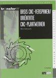 TransferW 4 - Basis CNC verspanen / orientatie CNC-plaatwerken Werkboek
