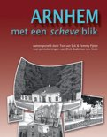 Arnhem met een scheve blik