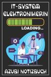 IT-Systemelektronikerin Loading... Azubi Notizbuch: 120 Seiten Liniert im Format A5 (6x9 Zoll) mit Soft Cover Gl�nzend.