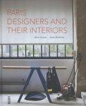 Paris designers and their interiors; les designers Francais et leur interieur
