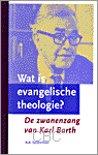 WAT IS EVANGELISCHE THEOLOGIE