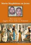 Maria Magdalena en Jezus 2 Hun reizen naar Egypte, Perzië, India en Brittannië