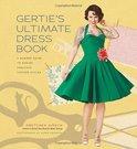 Gertie's Ultimate Dress Book