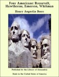 Four Americans: Roosevelt, Hawthorne, Emerson, Whitman