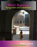 Short Journeys: Kyrgyzstan and Uzbekistan