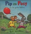 Pip en Posy - Pip en Posy en de grote ballon