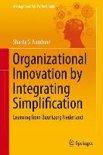 Organizational Innovation by Integrating Simplification