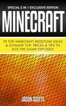 Minecraft : 70 Top Minecraft Redstone Ideas & Ultimate Top, Tricks & Tips To Ace The Game Exposed!