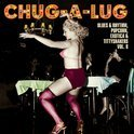 Chug-A-Lug (Exotic Blues & Rhythm,