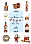 - Die berühmtesten Whiskysorten der Welt